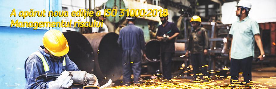 Noua ediție a standardului 31000:2018