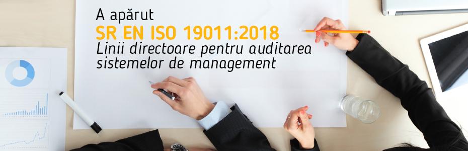 A apărut SR EN ISO 19011:2018